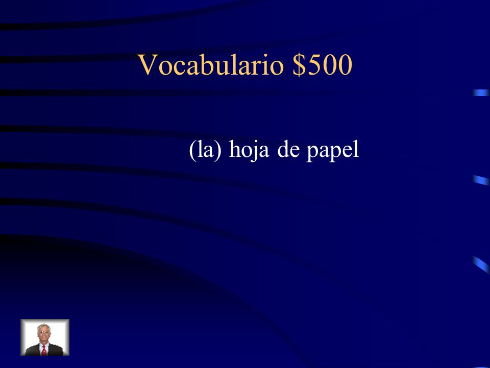 Vocabulario $500 (la) hoja de papel