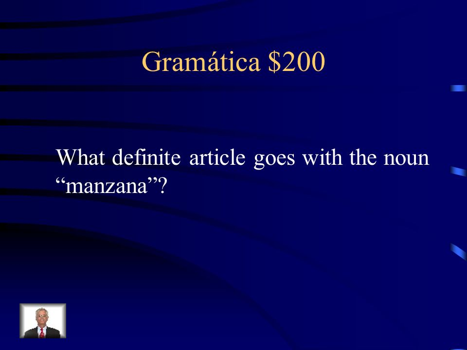 Gramática $200 What definite article goes with the noun manzana