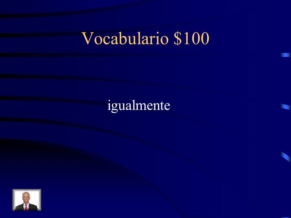 Vocabulario $100 igualmente