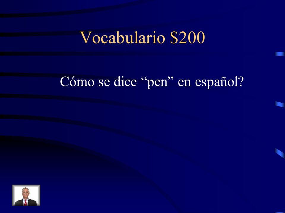 Vocabulario $200 Cómo se dice pen en español