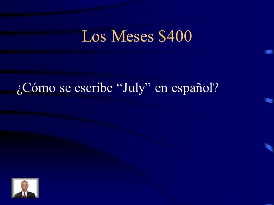 Los Meses $400 ¿Cómo se escribe July en español