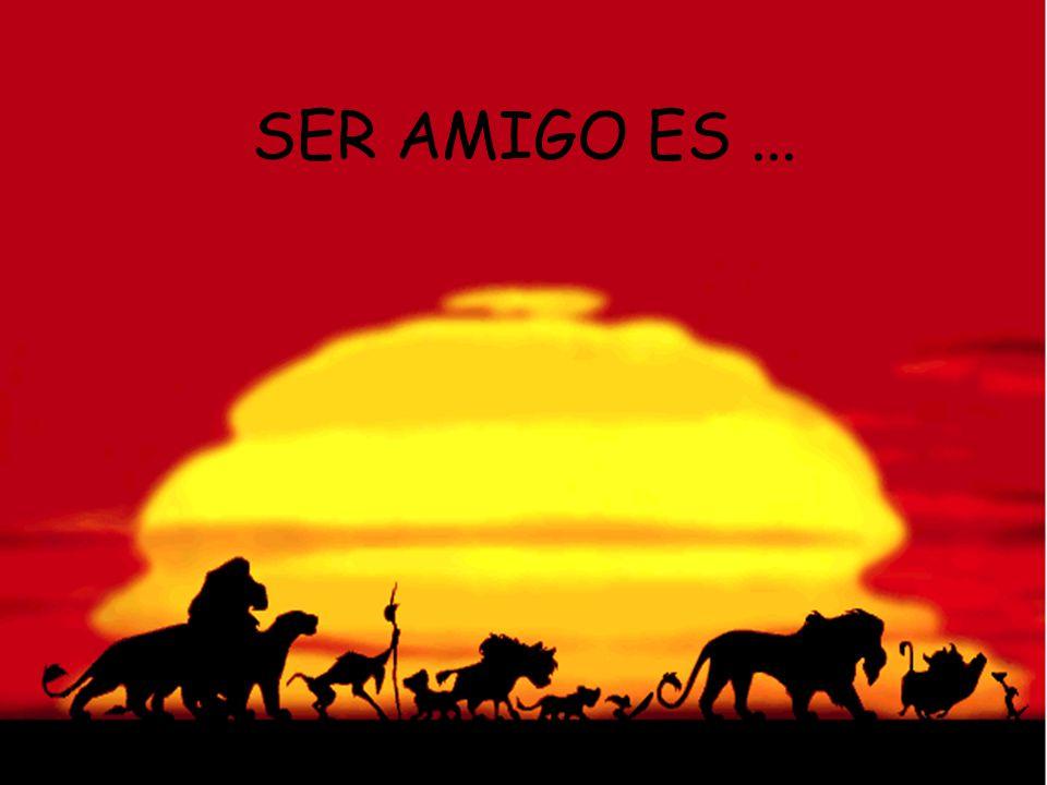 SER AMIGO ES ...