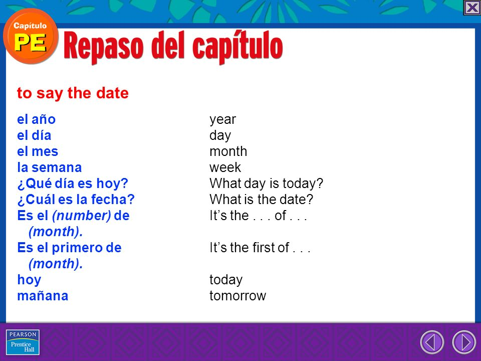 to say the date el año year el día day el mes month la semana week