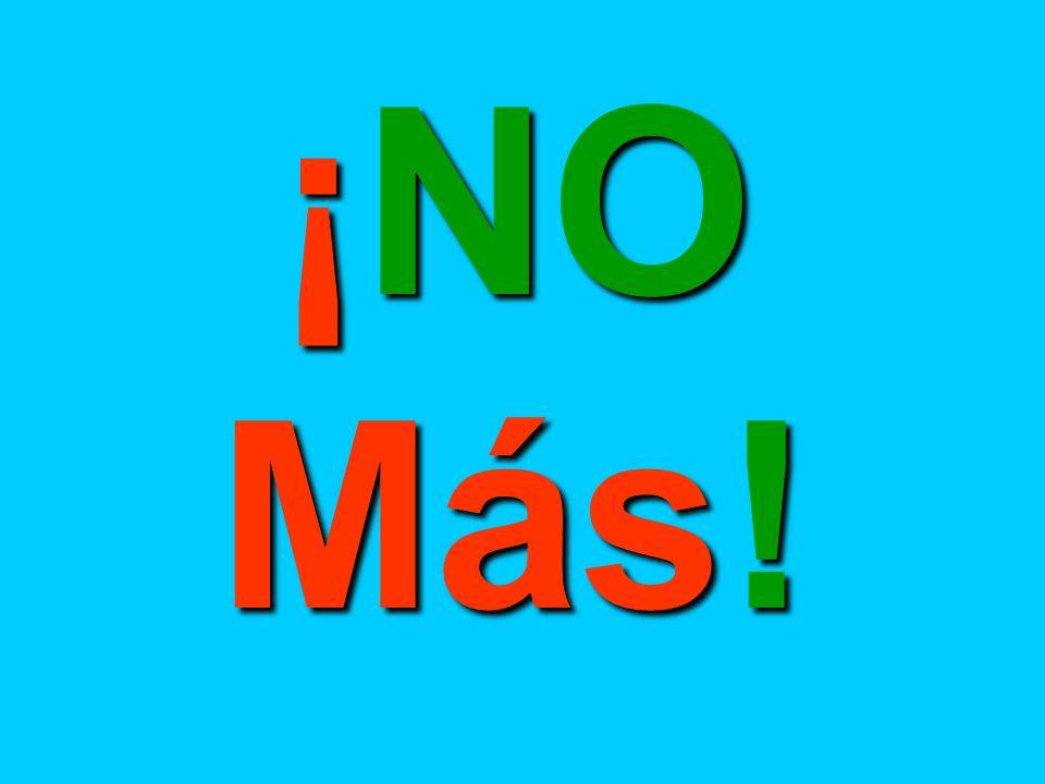 ¡NO Más!