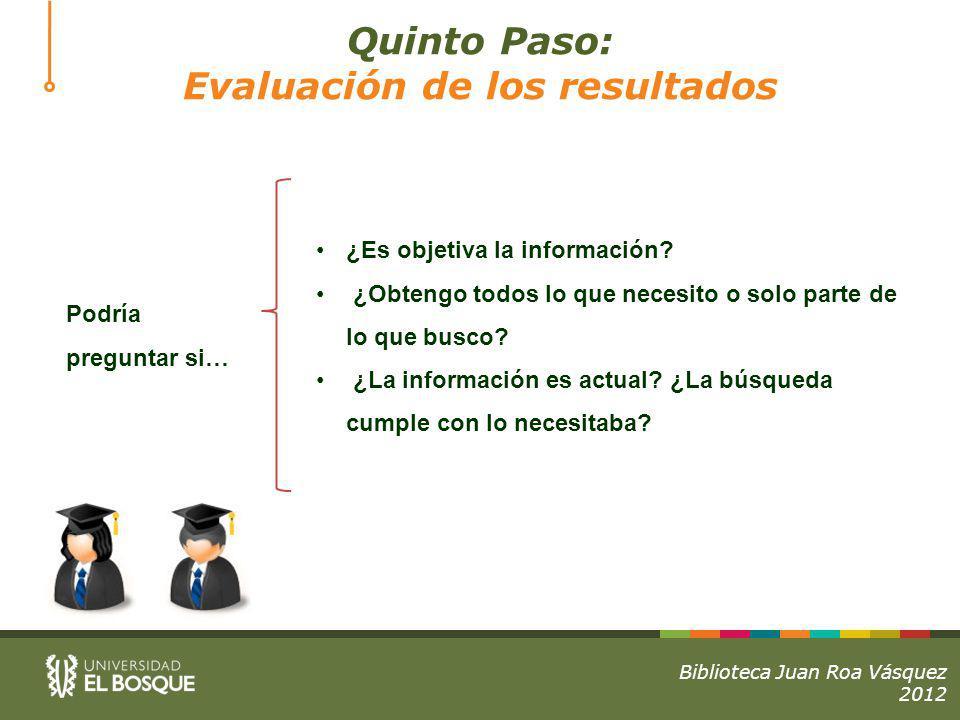 Quinto Paso: Evaluación de los resultados