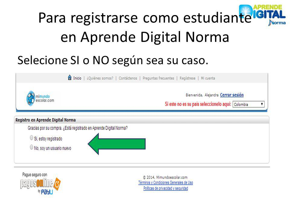 Para registrarse como estudiante en Aprende Digital Norma