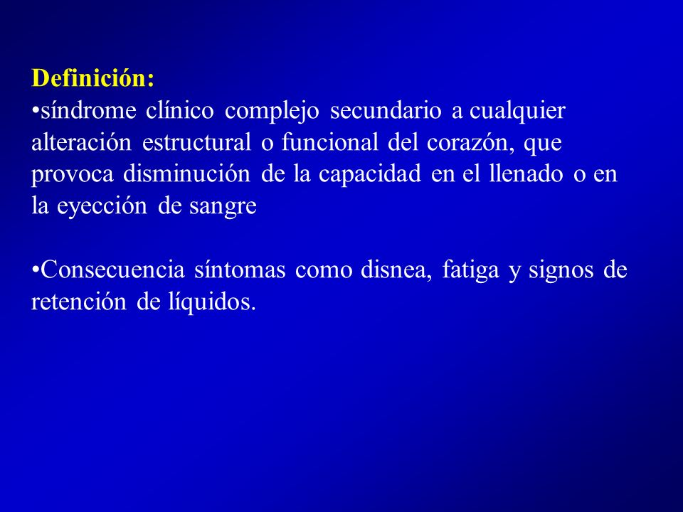 Definición:síndrome clínico complejo secundario a cualquier.