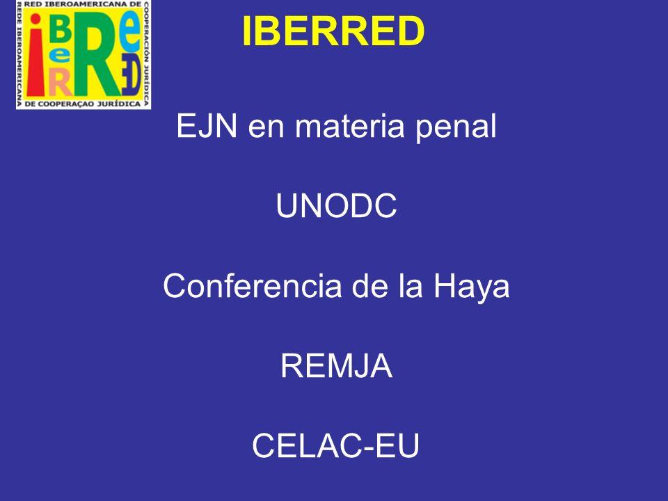IBERRED EJN en materia penal UNODC Conferencia de la Haya REMJA