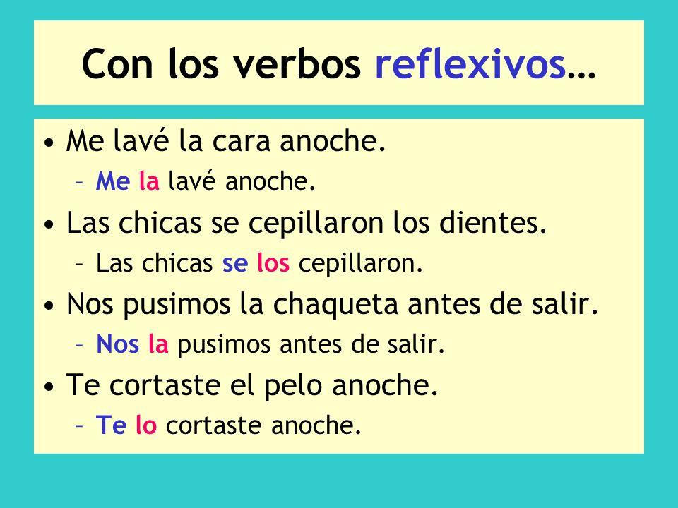 Con los verbos reflexivos…