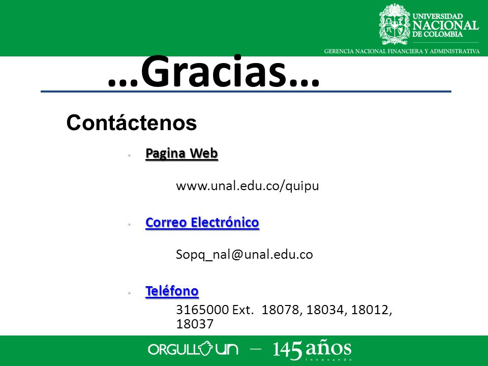…Gracias… 3165000 Ext. 18078, 18034, 18012, 18037 Contáctenos