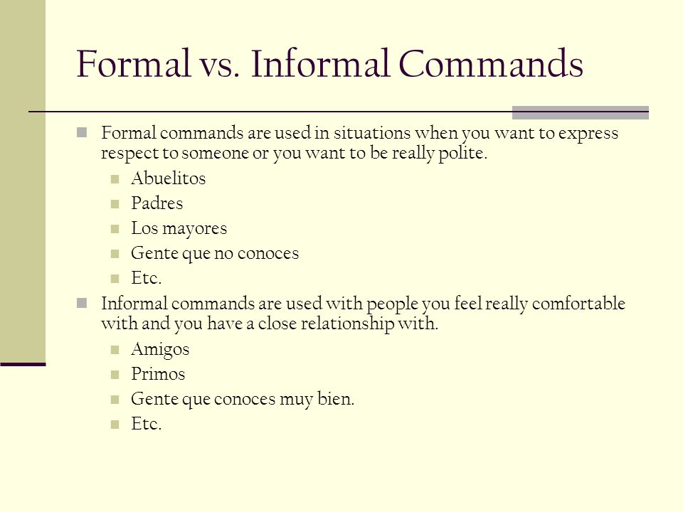 Formal vs. Informal Commands