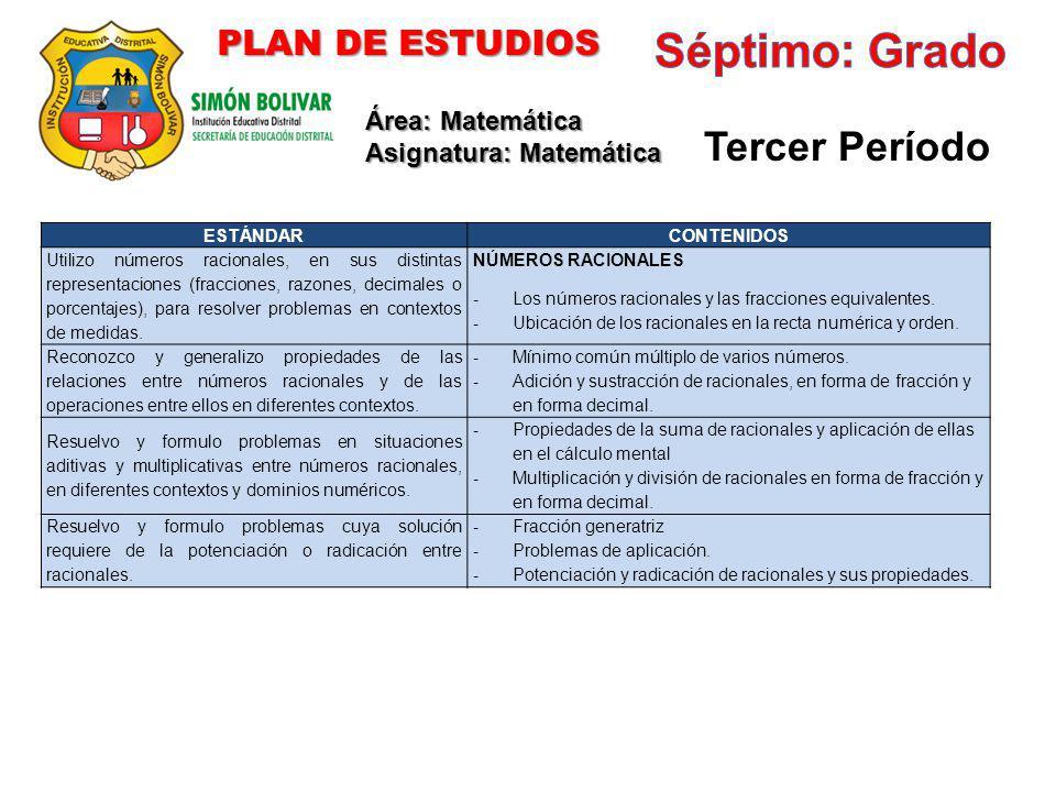 Séptimo: Grado Tercer Período PLAN DE ESTUDIOS Área: Matemática