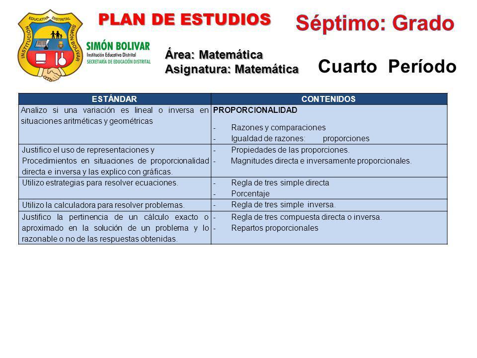 Séptimo: Grado Cuarto Período PLAN DE ESTUDIOS Área: Matemática