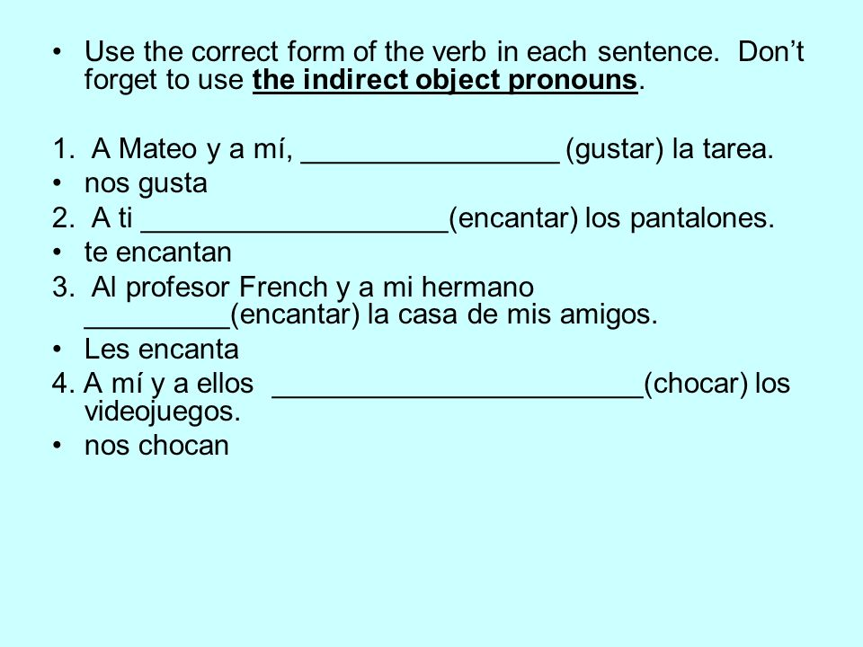 Use the correct form of the verb in each sentence