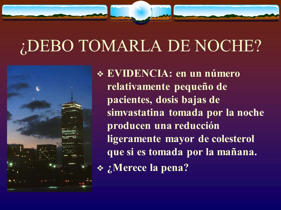 ¿DEBO TOMARLA DE NOCHE