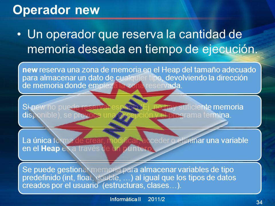 Operador new Un operador que reserva la cantidad de memoria deseada en tiempo de ejecución.