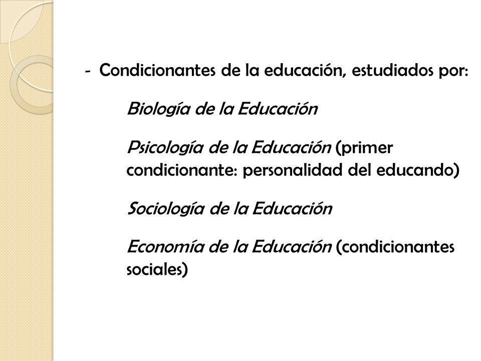 Condicionantes de la educación, estudiados por: