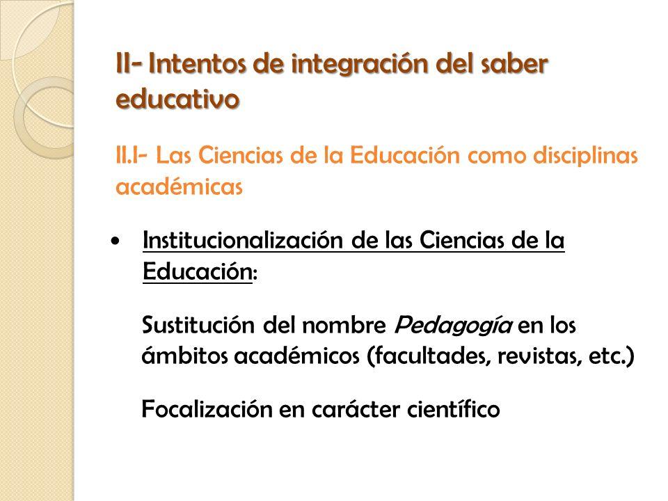 II- Intentos de integración del saber educativo