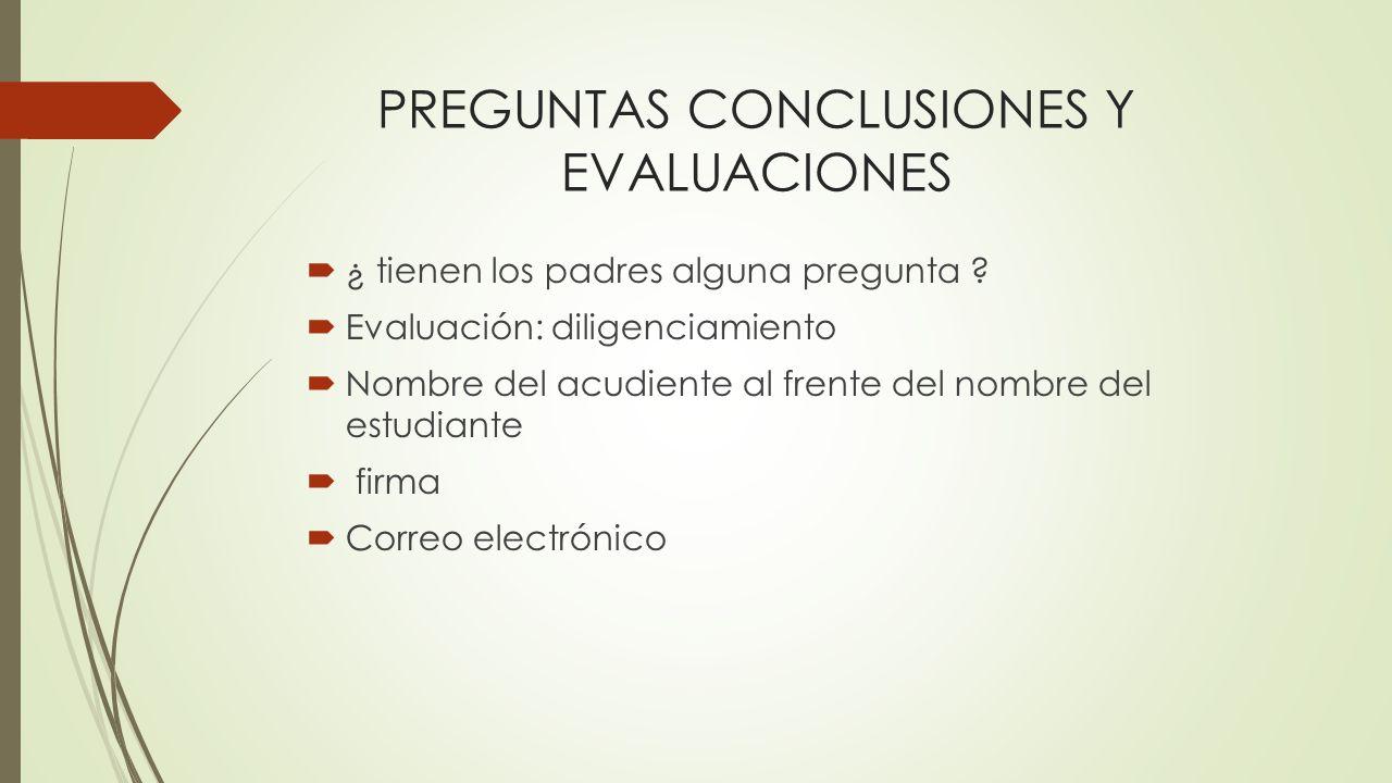 PREGUNTAS CONCLUSIONES Y EVALUACIONES