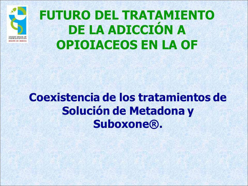 FUTURO DEL TRATAMIENTO DE LA ADICCIÓN A OPIOIACEOS EN LA OF