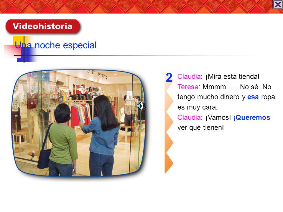 2 Una noche especial Claudia: ¡Mira esta tienda!