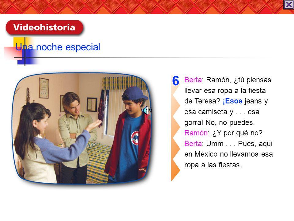 6 Una noche especial Berta: Ramón, ¿tú piensas