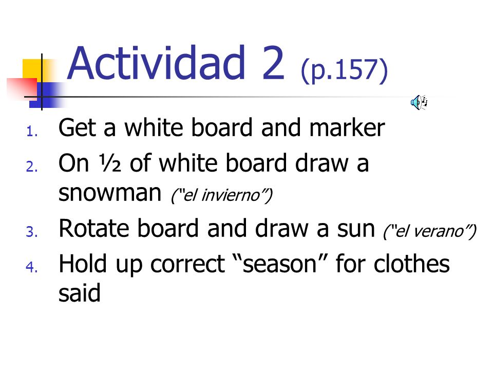 Actividad 2 (p.157) Get a white board and marker