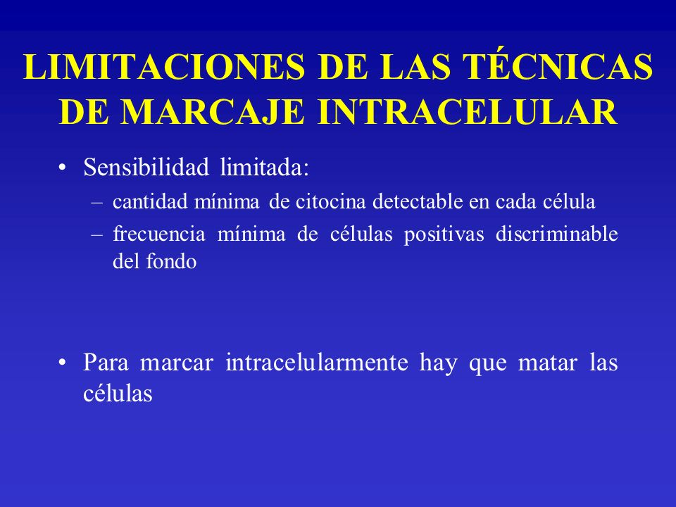 LIMITACIONES DE LAS TÉCNICAS DE MARCAJE INTRACELULAR
