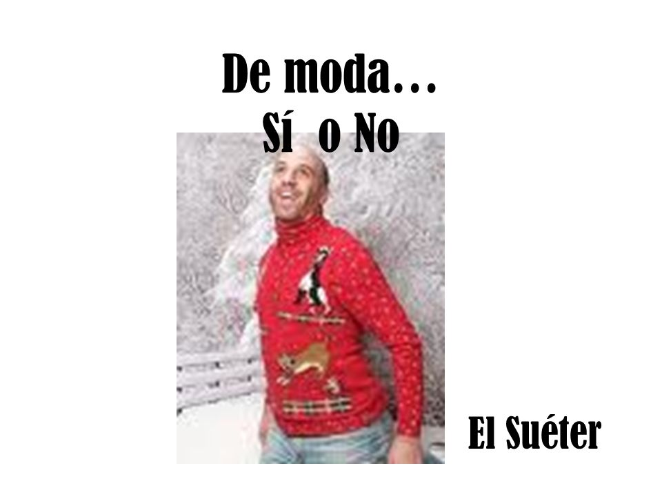 De moda… Sí o No El Suéter