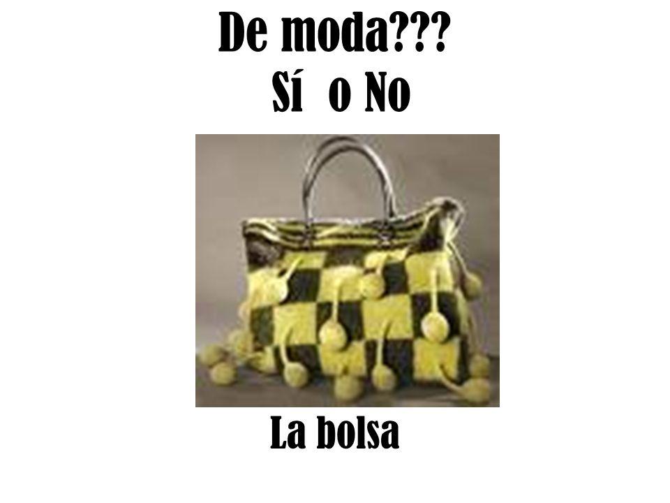 De moda Sí o No La bolsa