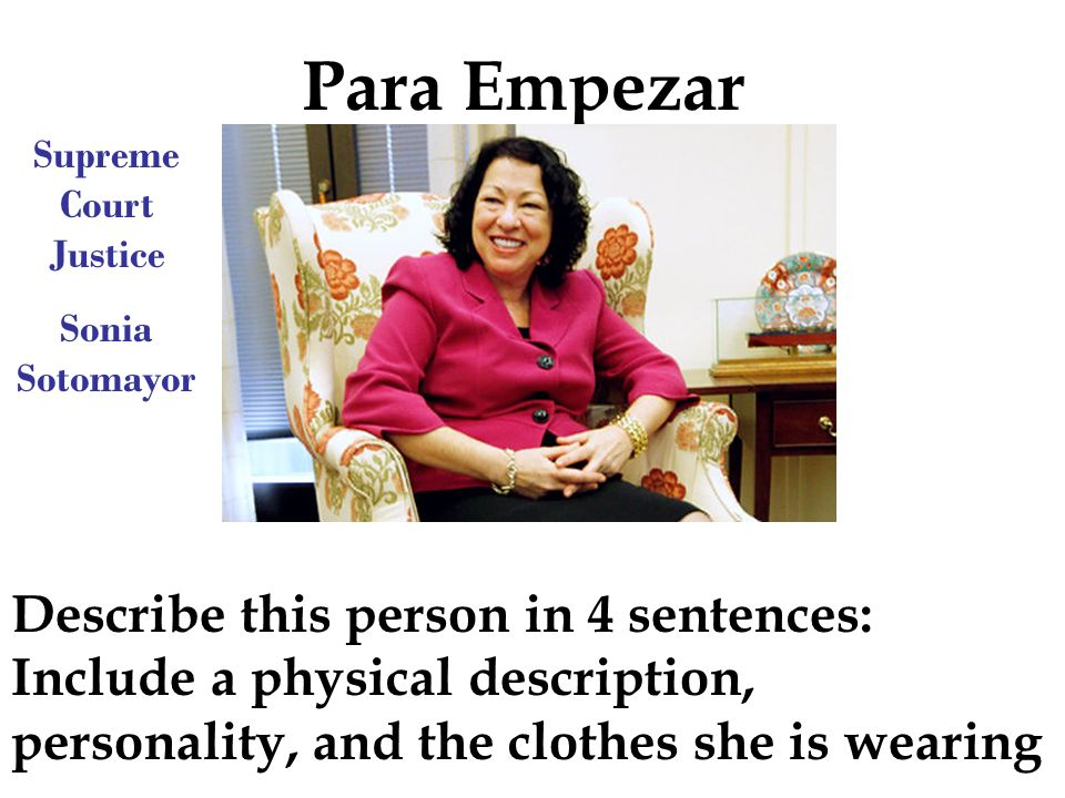 Para EmpezarSupreme Court Justice. Sonia Sotomayor.
