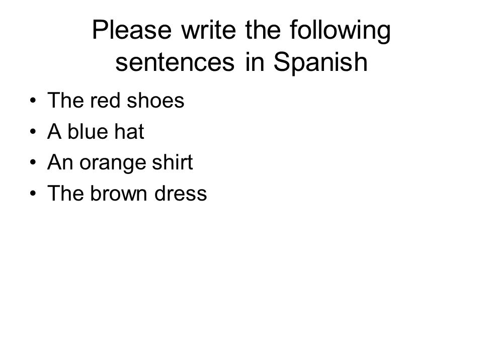 Please write the following sentences in Spanish