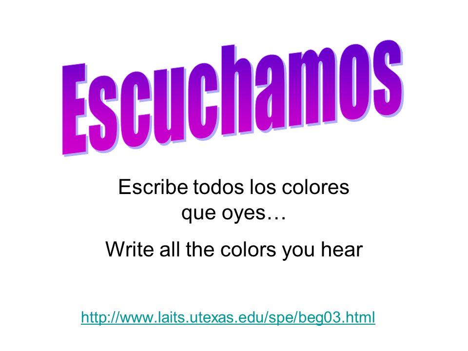 Escuchamos Escribe todos los colores que oyes…