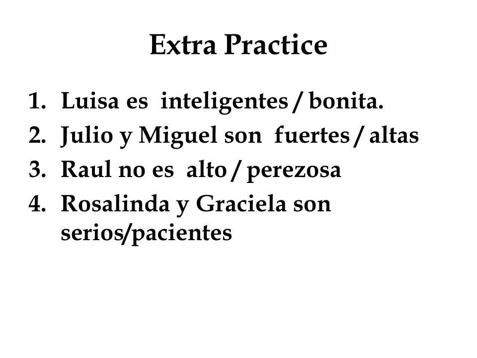 Extra Practice Luisa es inteligentes / bonita.