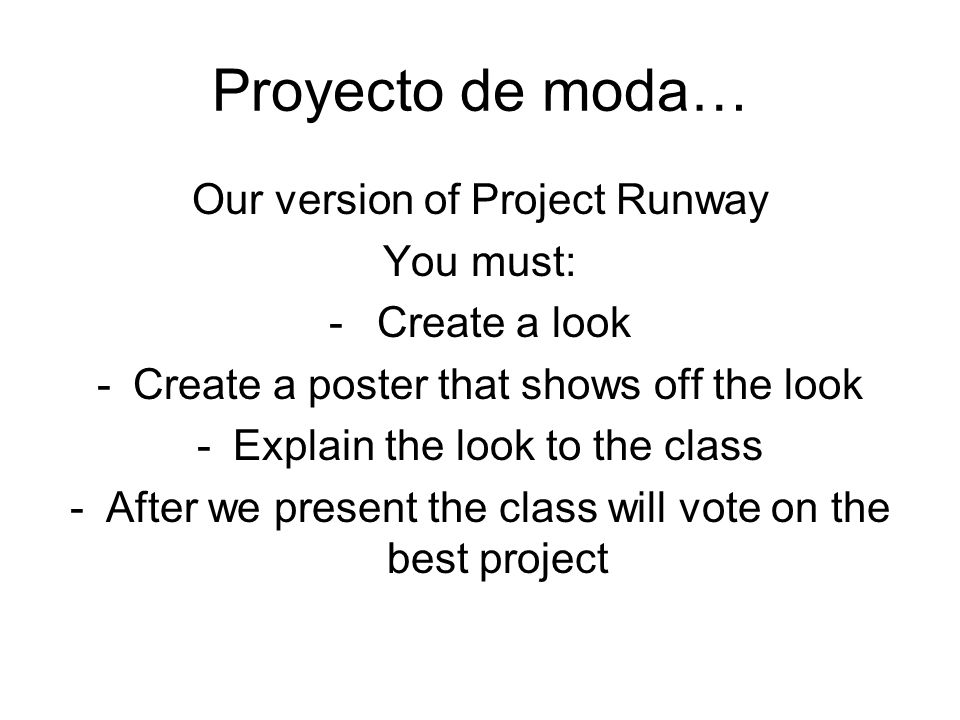 Proyecto de moda… Our version of Project Runway You must:
