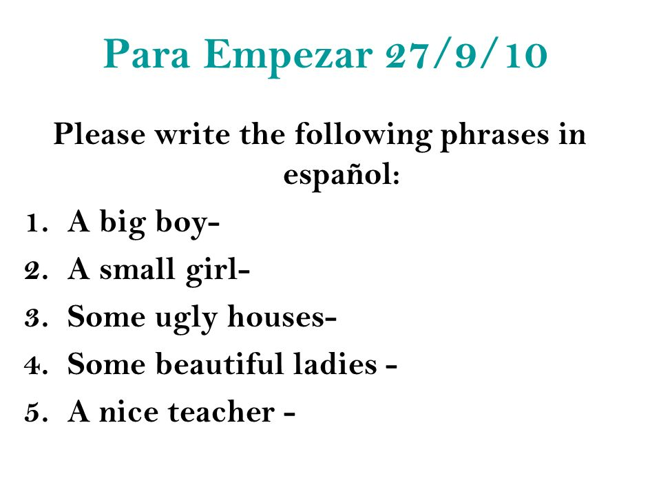 Please write the following phrases in español: