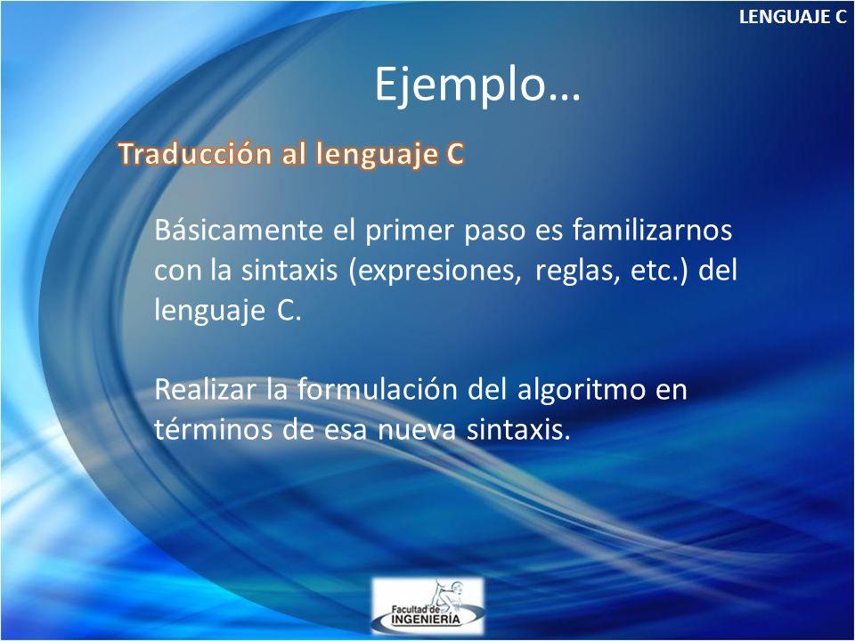 Ejemplo… Traducción al lenguaje C