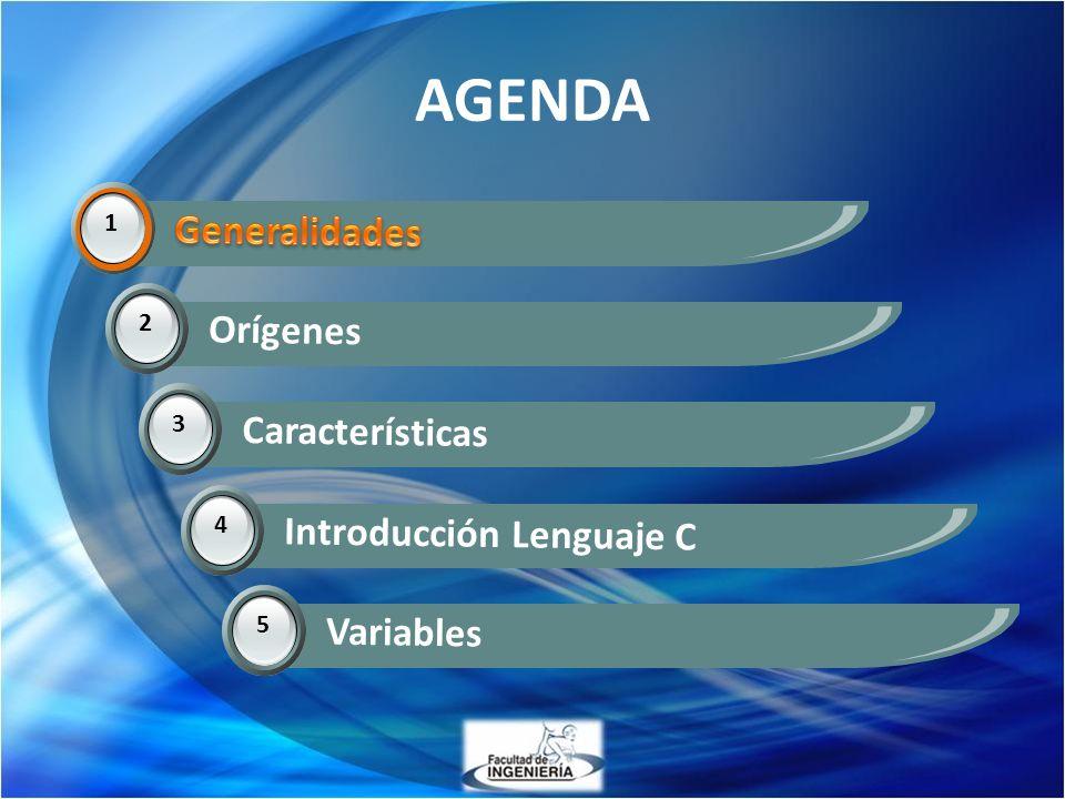 AGENDA Generalidades Generalidades Orígenes Características