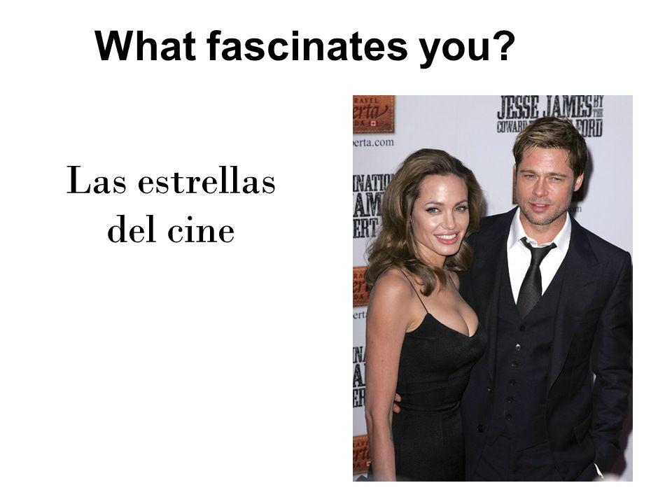 What fascinates you Las estrellas del cine