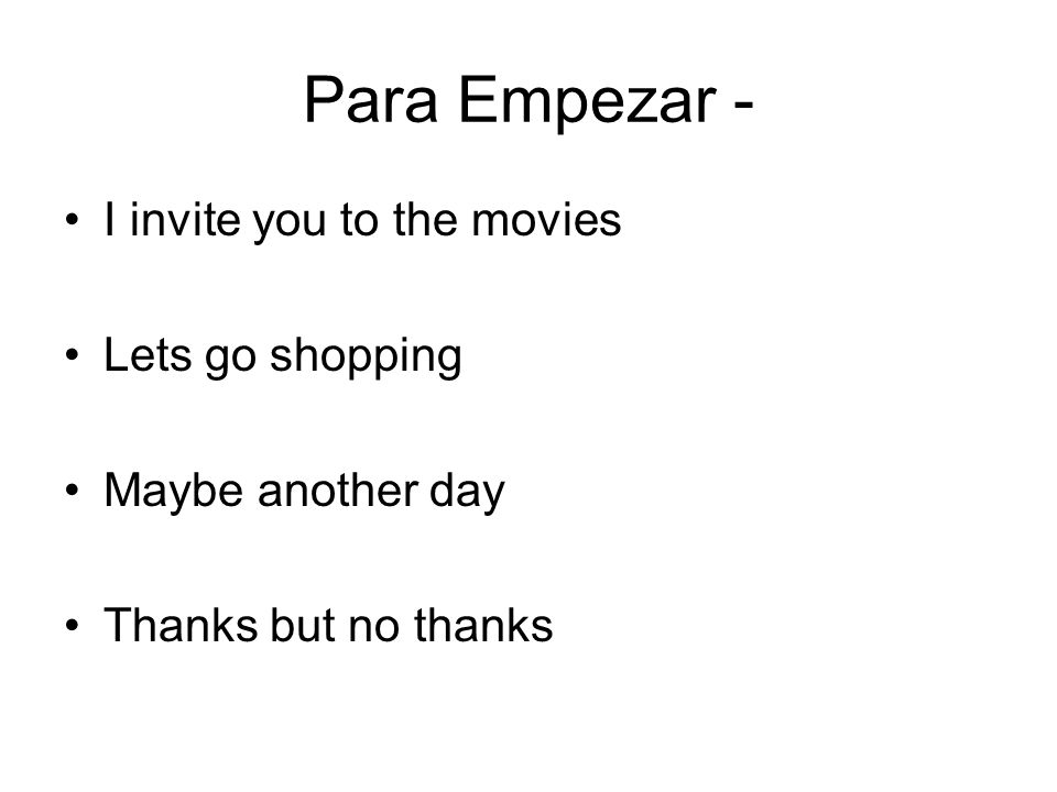 Para Empezar - I invite you to the movies Lets go shopping