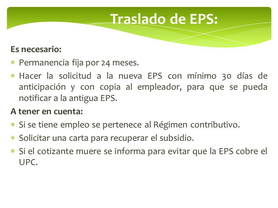 Traslado de EPS: Es necesario: Permanencia fija por 24 meses.
