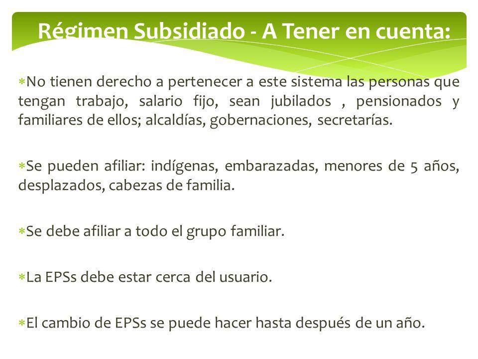 Régimen Subsidiado - A Tener en cuenta:
