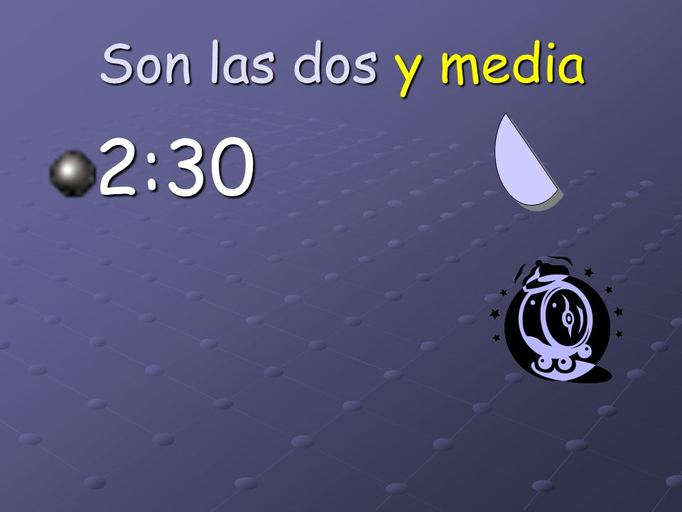 Son las dos y media 2:30