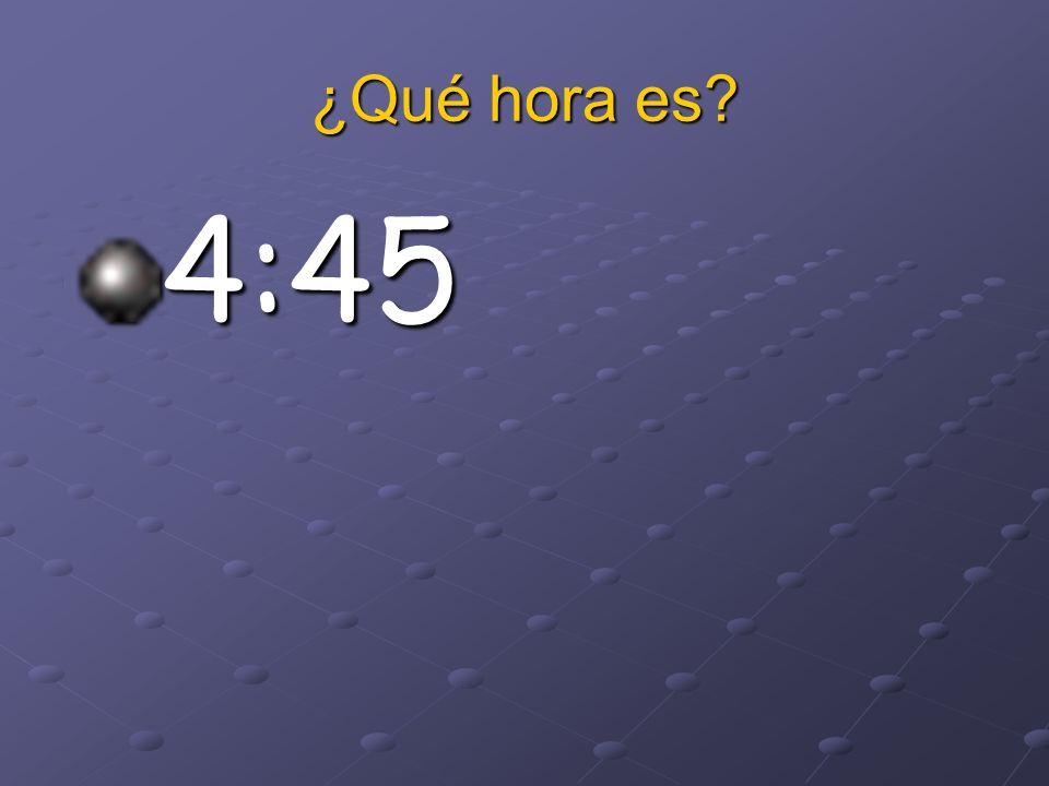 ¿Qué hora es 4:45
