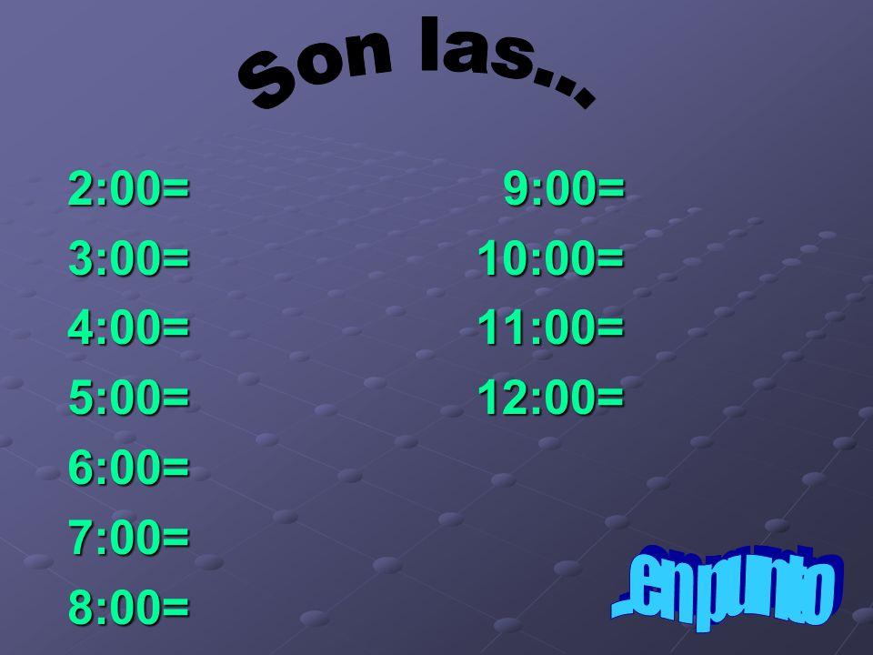 2:00= 9:00= 3:00= 10:00= 4:00= 11:00= 5:00= 12:00= 6:00= 7:00= 8:00=
