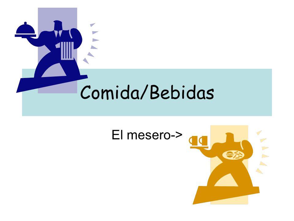 Comida/Bebidas El mesero->