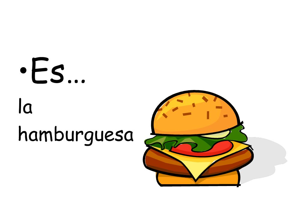 Es… la hamburguesa
