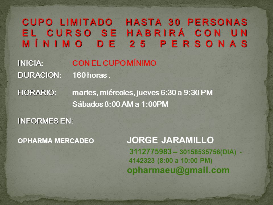 CUPO LIMITADO HASTA 30 PERSONAS EL CURSO SE HABRIRÁ CON UN
