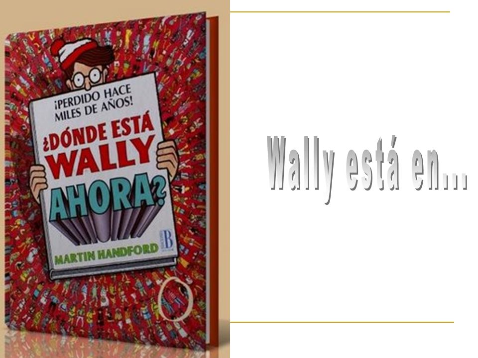 Wally está en...