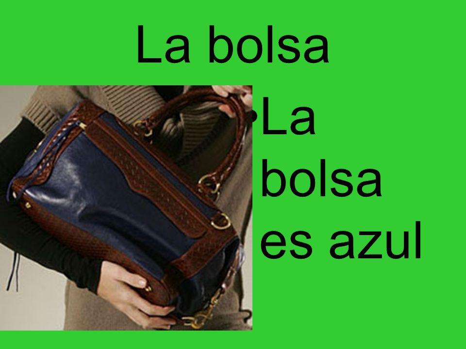 La bolsa La bolsa es azul